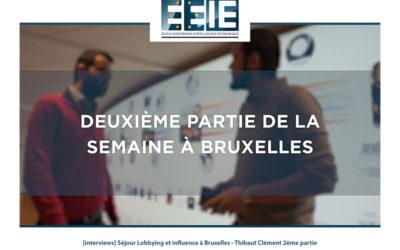 Séjour Lobbying et influence à Bruxelles | Thibaut Partie 2
