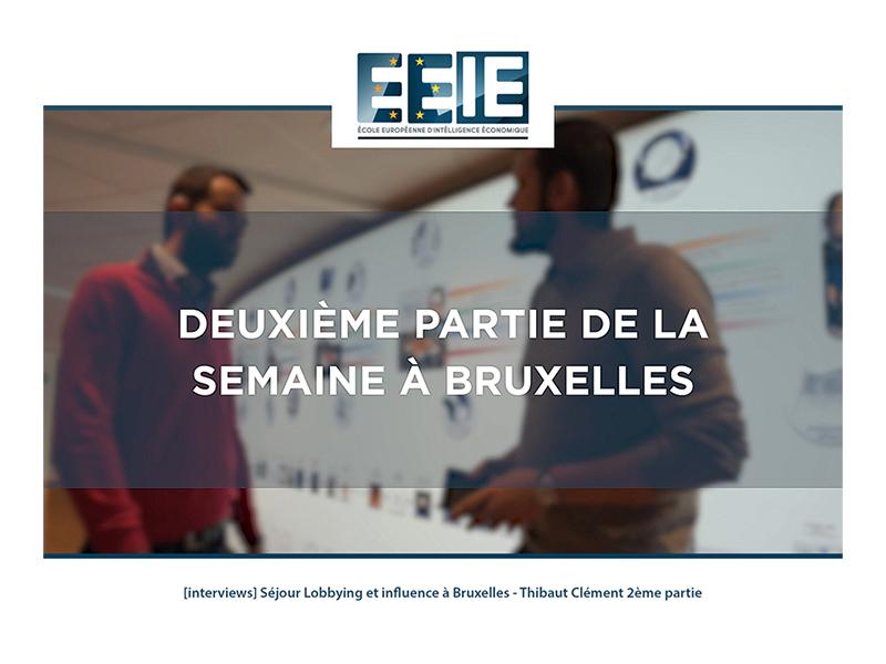 Séjour Lobbying et influence à Bruxelles   Thibaut Partie 2